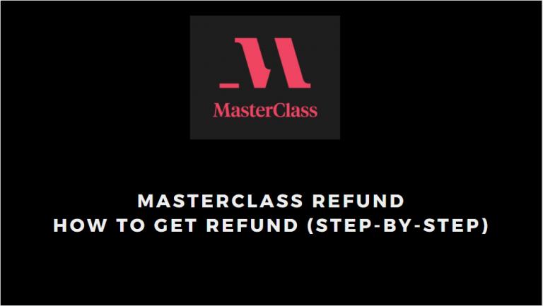 MasterClass Refund-How To Get Refund