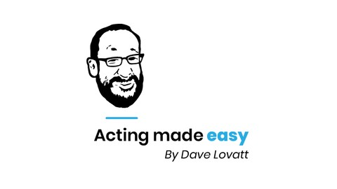 Acting Made Easy By Dave Lovatt